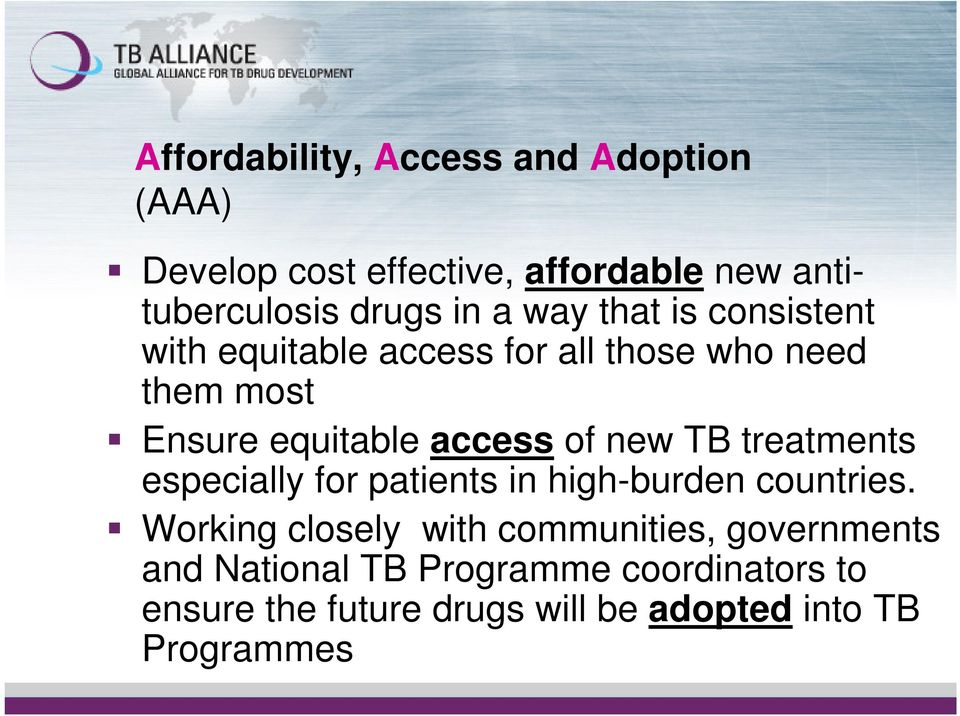 new TB treatments especially for patients in high-burden countries.
