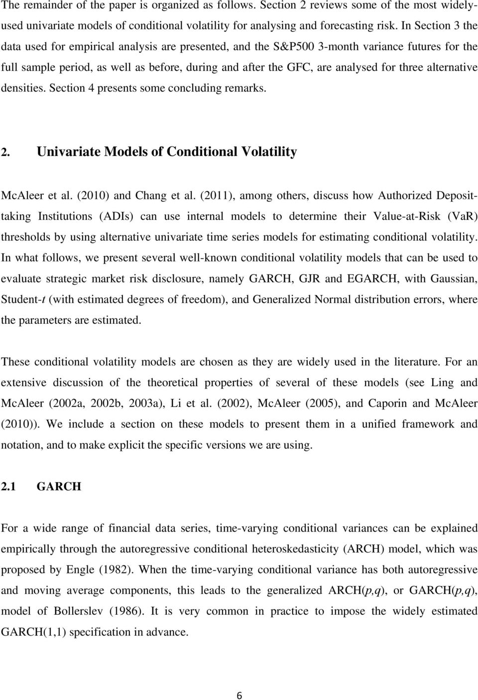 three alternative densities. Section 4 presents some concluding remarks. 2. Univariate Models of Conditional Volatility McAleer et al. (2010) and Chang et al.