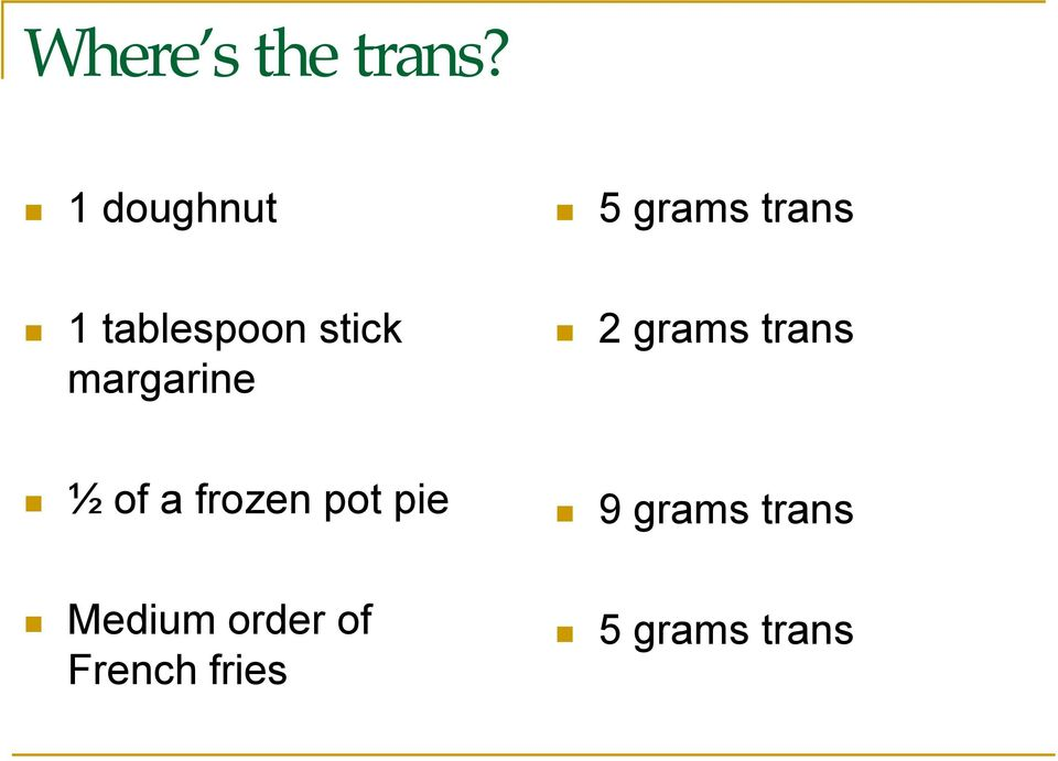 stick margarine 2 grams trans ½ of a