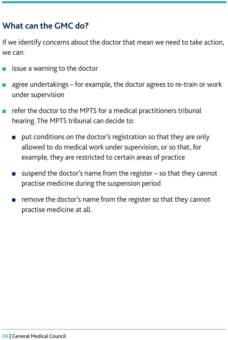 under supervision refer the doctor to the MPTS for a medical practitioners tribunal hearing.