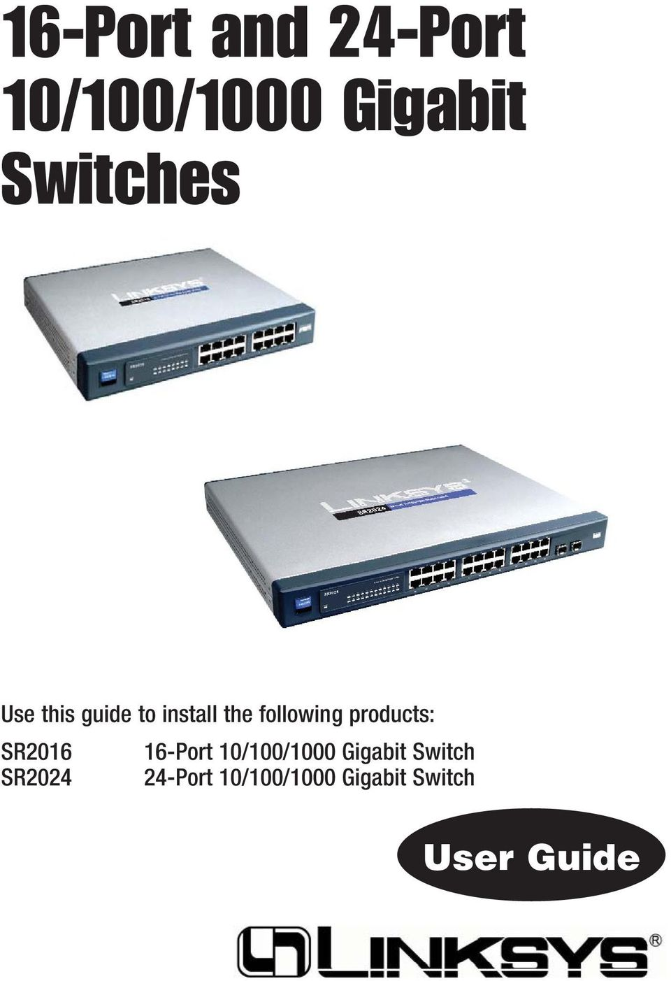 products: SR2016 16-Port 10/100/1000 Gigabit