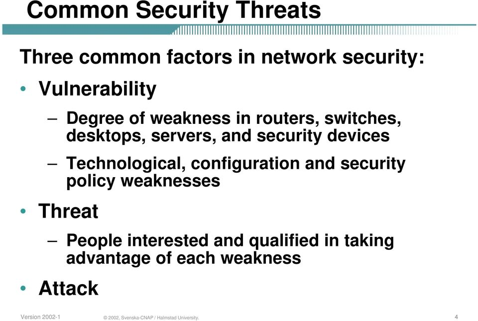 and security devices Technological, configuration and security policy