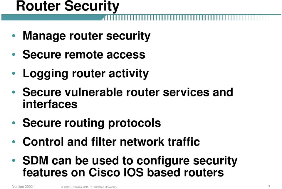interfaces Secure routing protocols Control and filter network