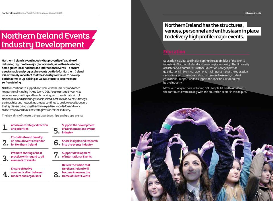 To ensure a sustainable and progressive events portfolio for Northern Ireland it is extremely important that the industry continues to develop, both in terms of up-skilling as well as a focus to