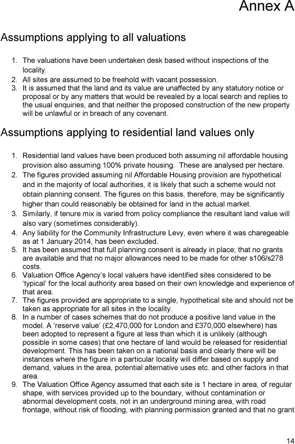 neither the proposed construction of the new property will be unlawful or in breach of any covenant. Assumptions applying to residential land values only 1.