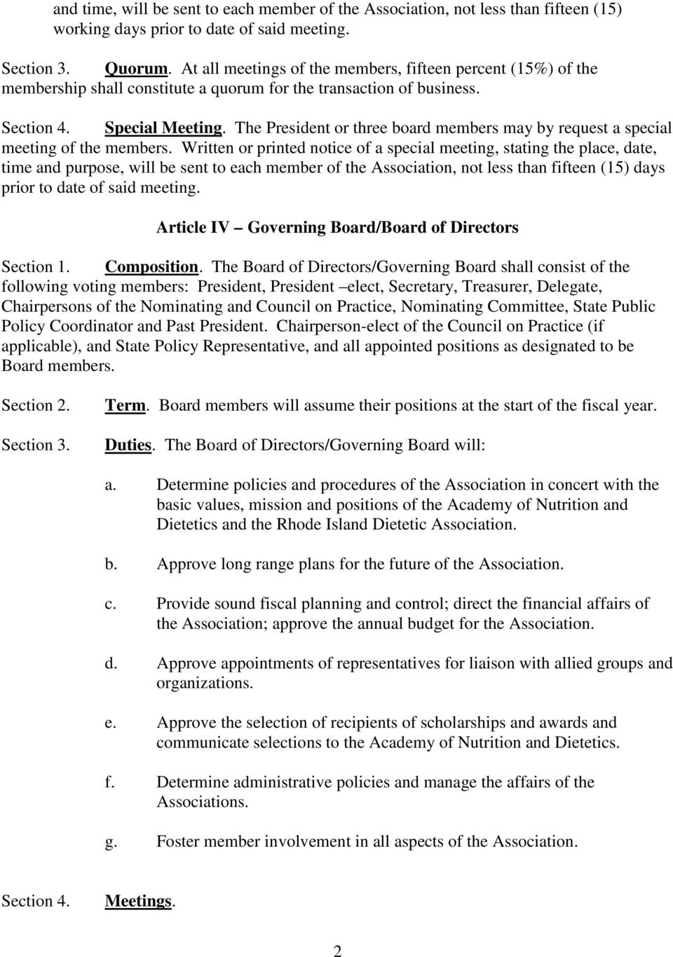 The President or three board members may by request a special meeting of the members.