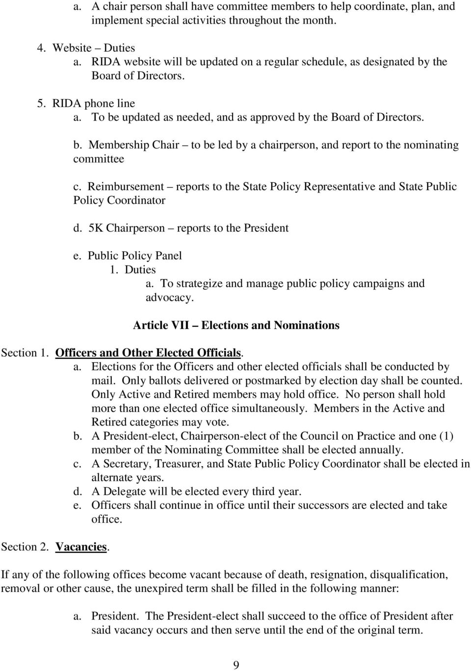 Reimbursement reports to the State Policy Representative and State Public Policy Coordinator d. 5K Chairperson reports to the President e. Public Policy Panel 1. Duties a.