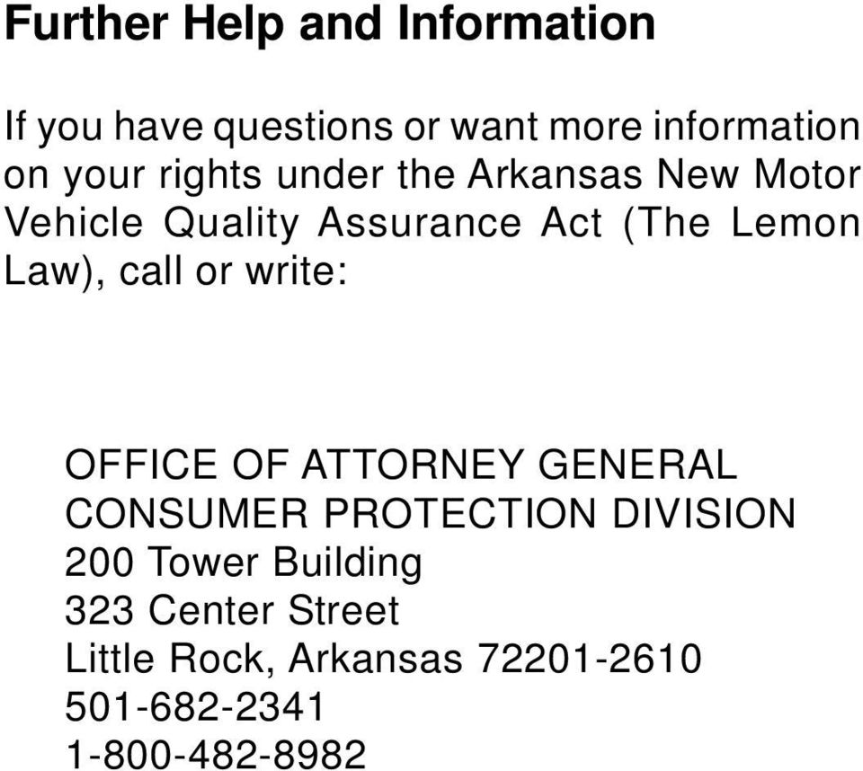 call or write: OFFICE OF ATTORNEY GENERAL CONSUMER PROTECTION DIVISION 200 Tower