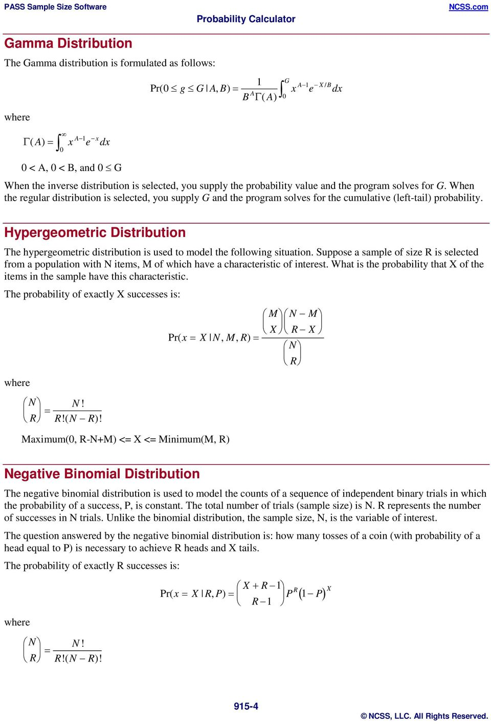 Hypergeometric Distribution The hypergeometric distribution is used to model the following situation.