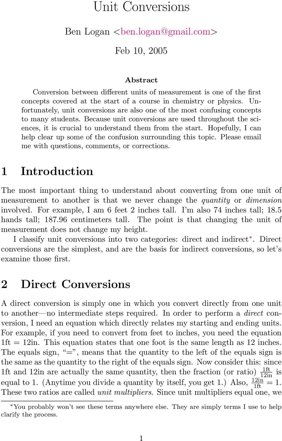 Unfortunately, unit conversions are also one of the most confusing concepts to many students.