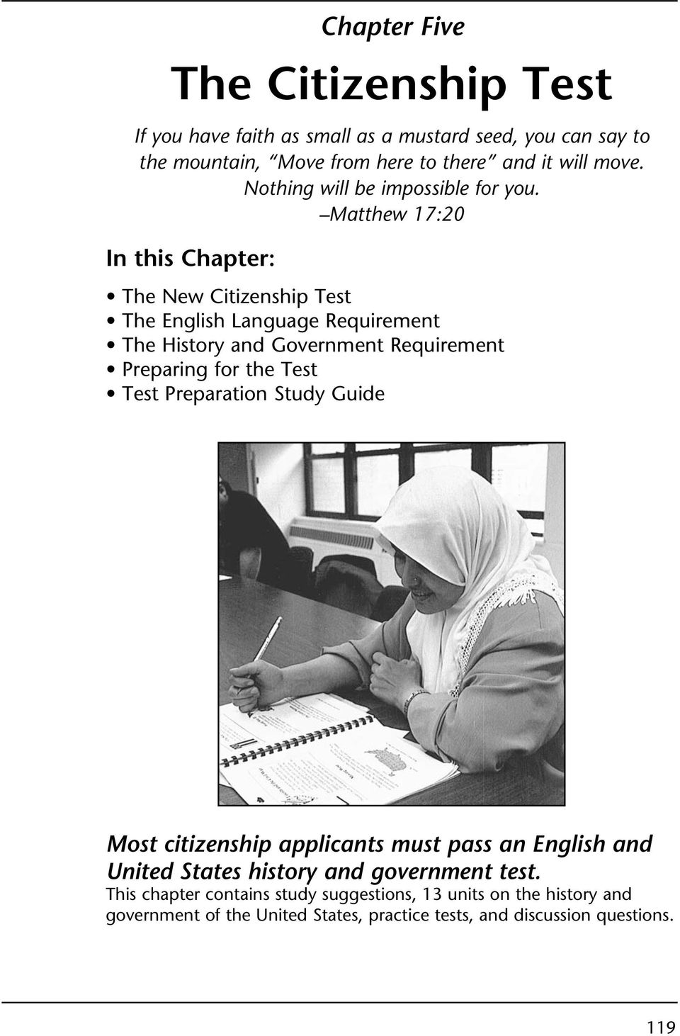 Matthew 17:20 In this Chapter: The New Citizenship Test The English Language Requirement The History and Government Requirement Preparing for the Test