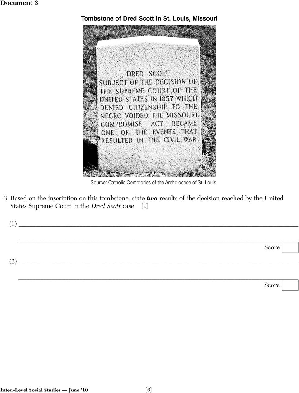Louis 3 Based on the inscription on this tombstone, state two results of the