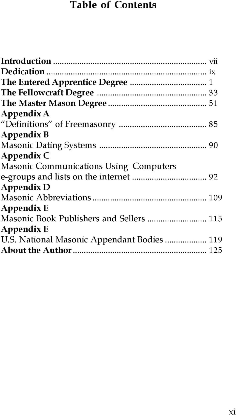 .. 90 Appendix C Masonic Communications Using Computers e-groups and lists on the internet.