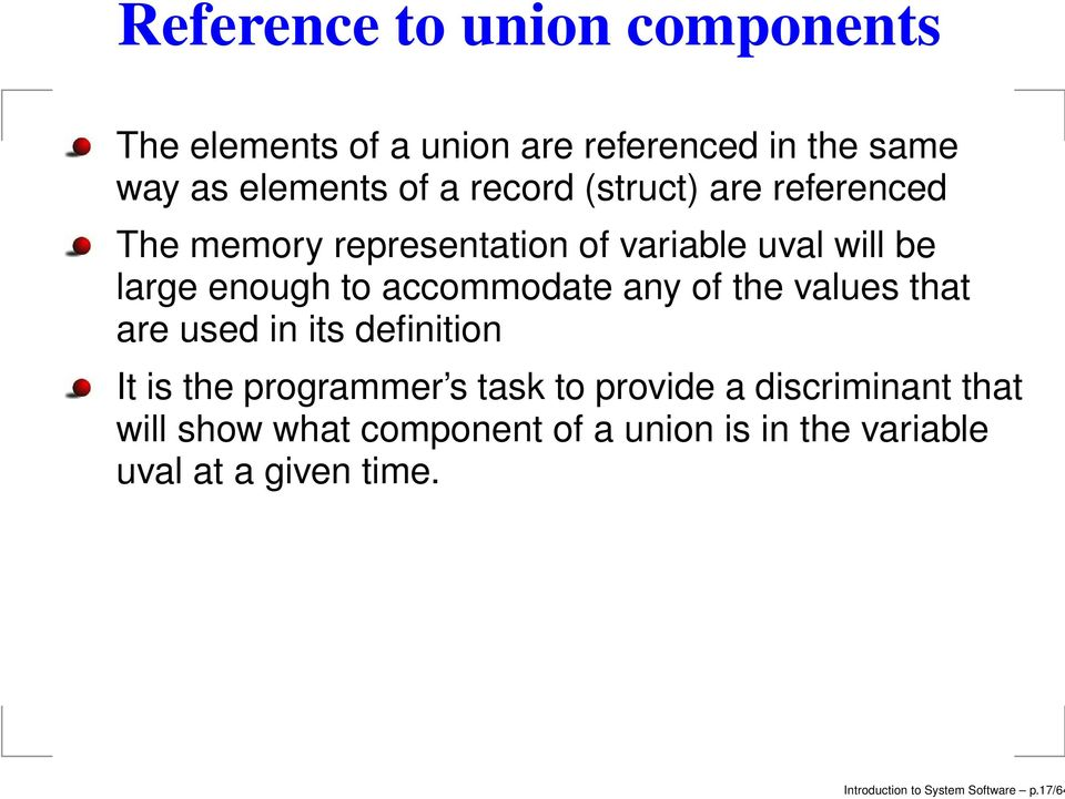 the values that are used in its definition It is the programmer s task to provide a discriminant that will
