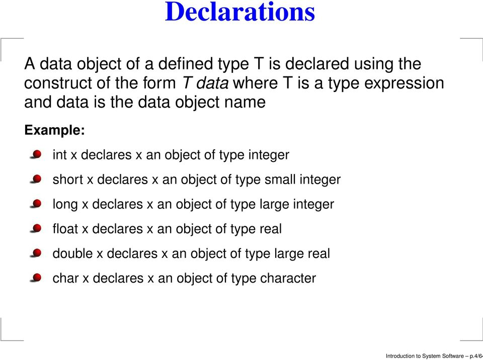 object of type small integer long x declares x an object of type large integer float x declares x an object of type real