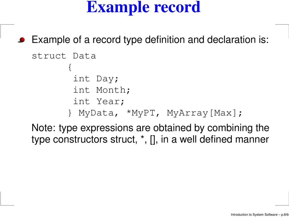 MyArray[Max]; Note: type expressions are obtained by combining the type