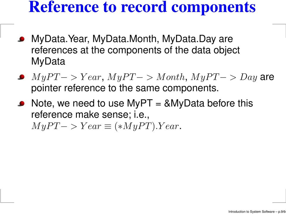 Month, MyP T > Day are pointer reference to the same components.