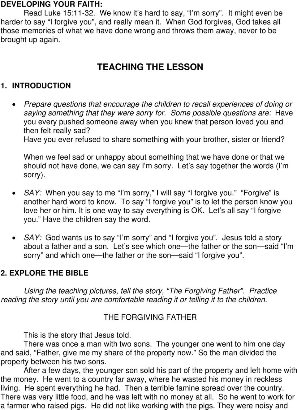 INTRODUCTION TEACHING THE LESSON Prepare questions that encourage the children to recall experiences of doing or saying something that they were sorry for.