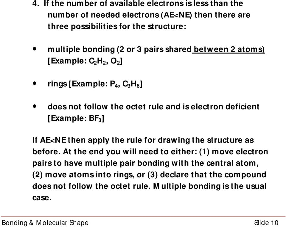 AE<NE then apply the rule for drawing the structure as before.