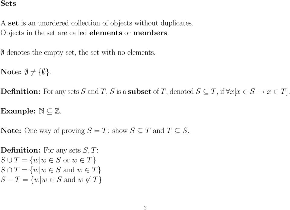 Note: { }. Definition: For any sets S and T, S is a subset of T, denoted S T, if x[x S x T]. Example: N Z.