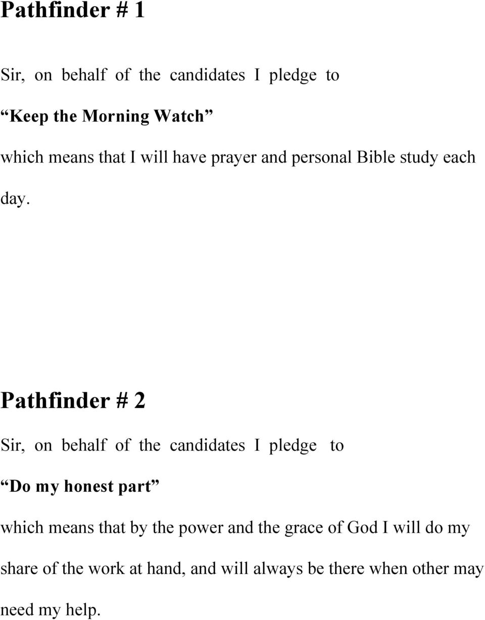 Pathfinder # 2 Sir, on behalf of the candidates I pledge to Do my honest part which means