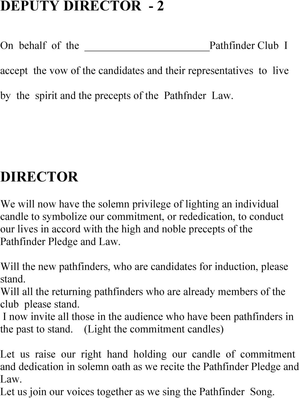Pathfinder Pledge and Law. Will the new pathfinders, who are candidates for induction, please stand. Will all the returning pathfinders who are already members of the club please stand.