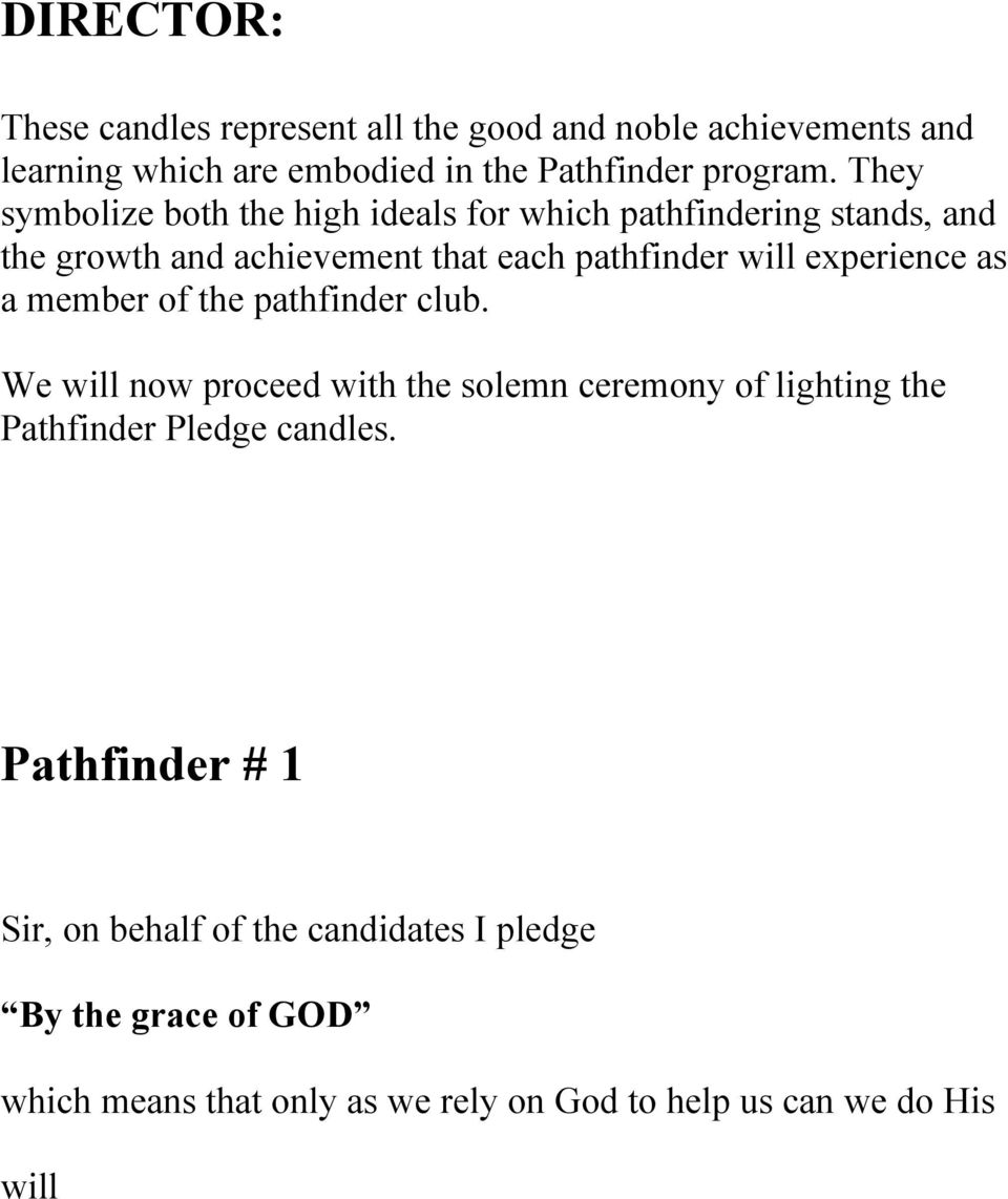 experience as a member of the pathfinder club. We will now proceed with the solemn ceremony of lighting the Pathfinder Pledge candles.