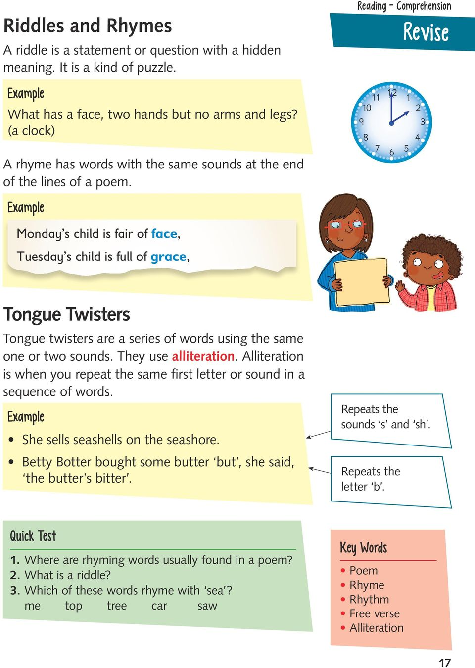 Reading - Comprehension 11 10 9 8 7 12 6 Revise 1 2 3 4 5 Monday s child is fair of face, Tuesday s child is full of grace, Tongue Twisters Tongue twisters are a series of words using the same one or