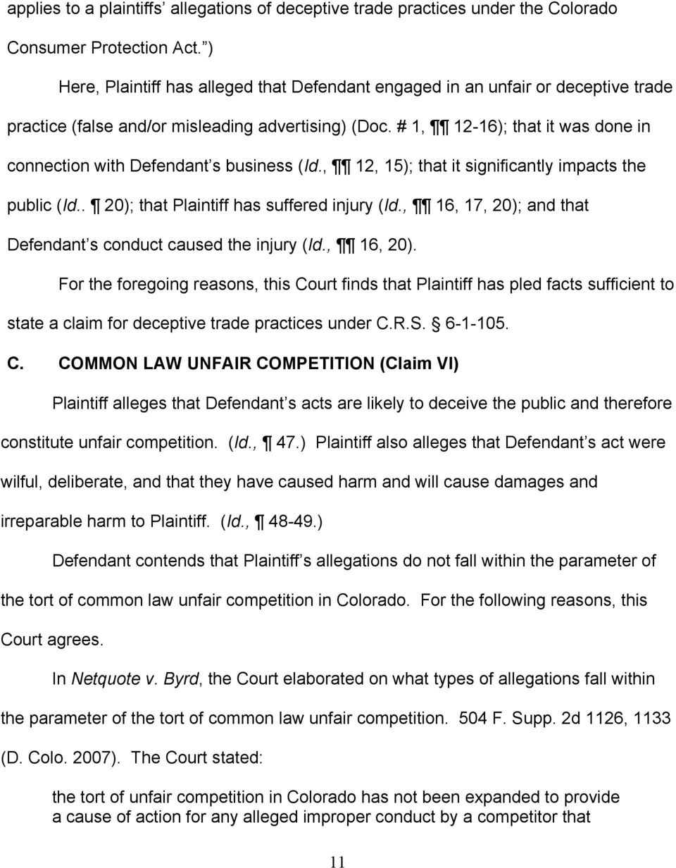 # 1, 12-16); that it was done in connection with Defendant s business (Id., 12, 15); that it significantly impacts the public (Id.. 20); that Plaintiff has suffered injury (Id.