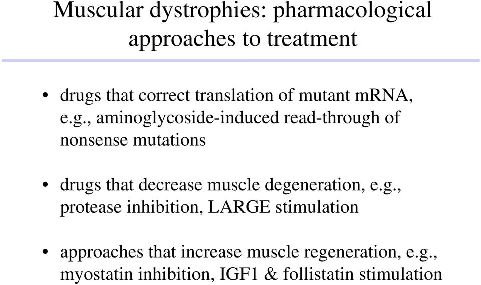 , aminoglycoside-induced read-through of nonsense mutations drugs that decrease muscle