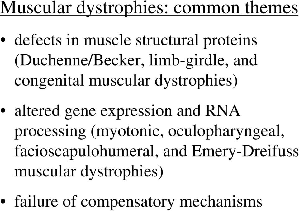 gene expression and RNA processing (myotonic, oculopharyngeal,