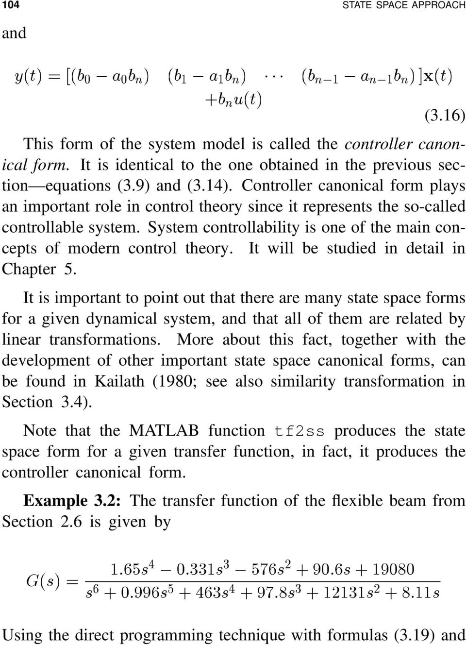 of modern control theory It will be studied in detail in Chapter 5 It is important to point out that there are many state space forms for a given dynamical system, and that all of them are related by