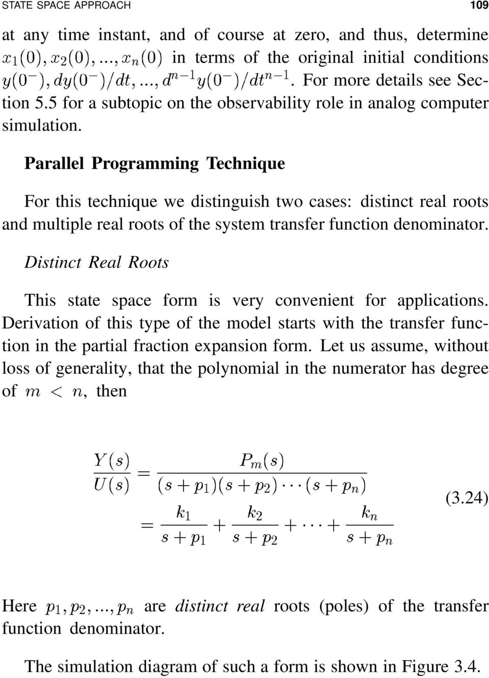 the system transfer function denominator Distinct Real Roots This state space form is very convenient for applications Derivation of this type of the model starts with the transfer function in the