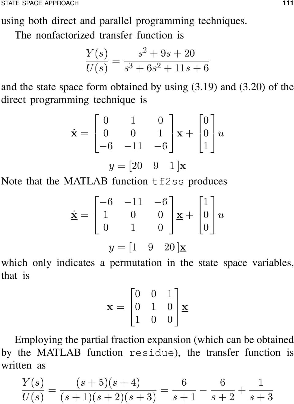 MATLAB function tf2ss produces which only indicates a permutation in the state space variables, that is Employing