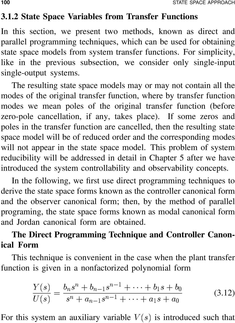 or may not contain all the modes of the original transfer function, where by transfer function modes we mean poles of the original transfer function (before zero-pole cancellation, if any, takes
