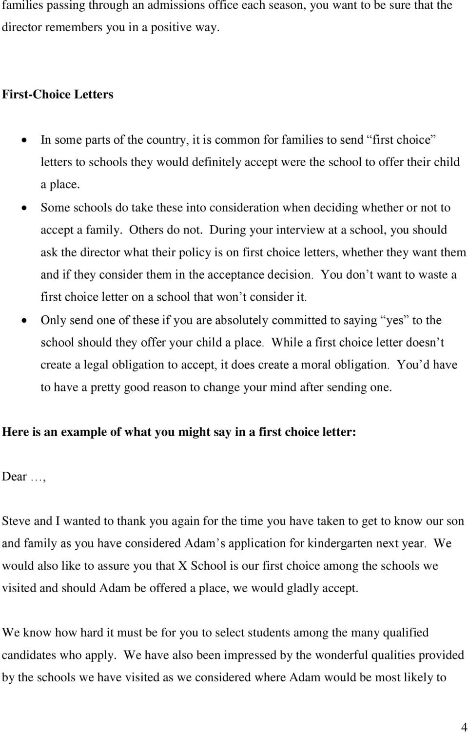 Some schools do take these into consideration when deciding whether or not to accept a family. Others do not.