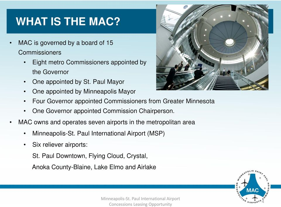 Paul Mayor One appointed by Minneapolis Mayor Four Governor appointed Commissioners from Greater Minnesota One Governor appointed