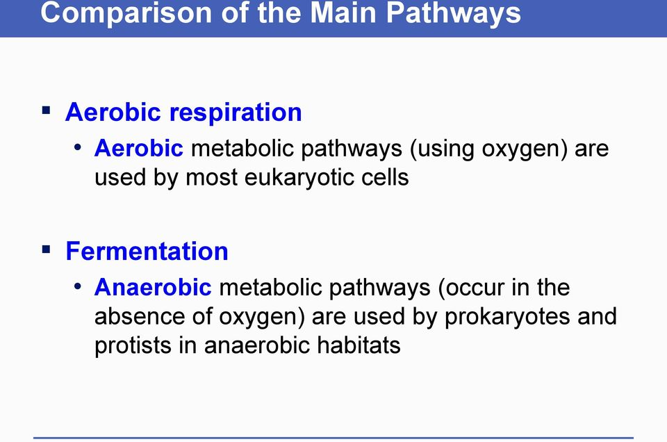 cells Fermentation Anaerobic metabolic pathways (occur in the