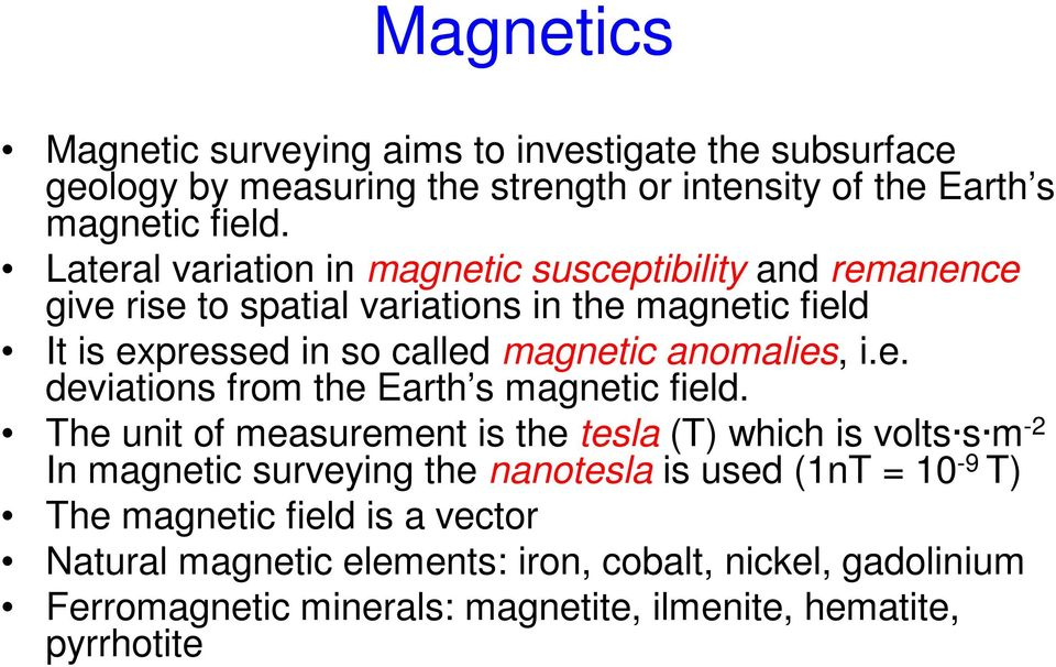 anomalies, i.e. deviations from the Earth s magnetic field.
