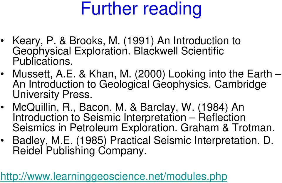 McQuillin, R., Bacon, M. & Barclay, W. (1984) An Introduction to Seismic Interpretation Reflection Seismics in Petroleum Exploration.