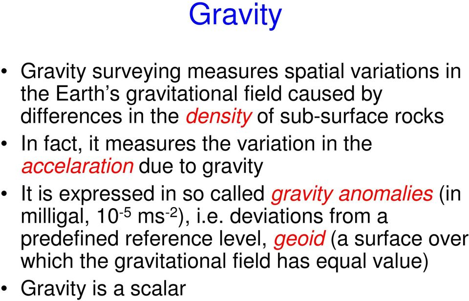 to gravity It is ex