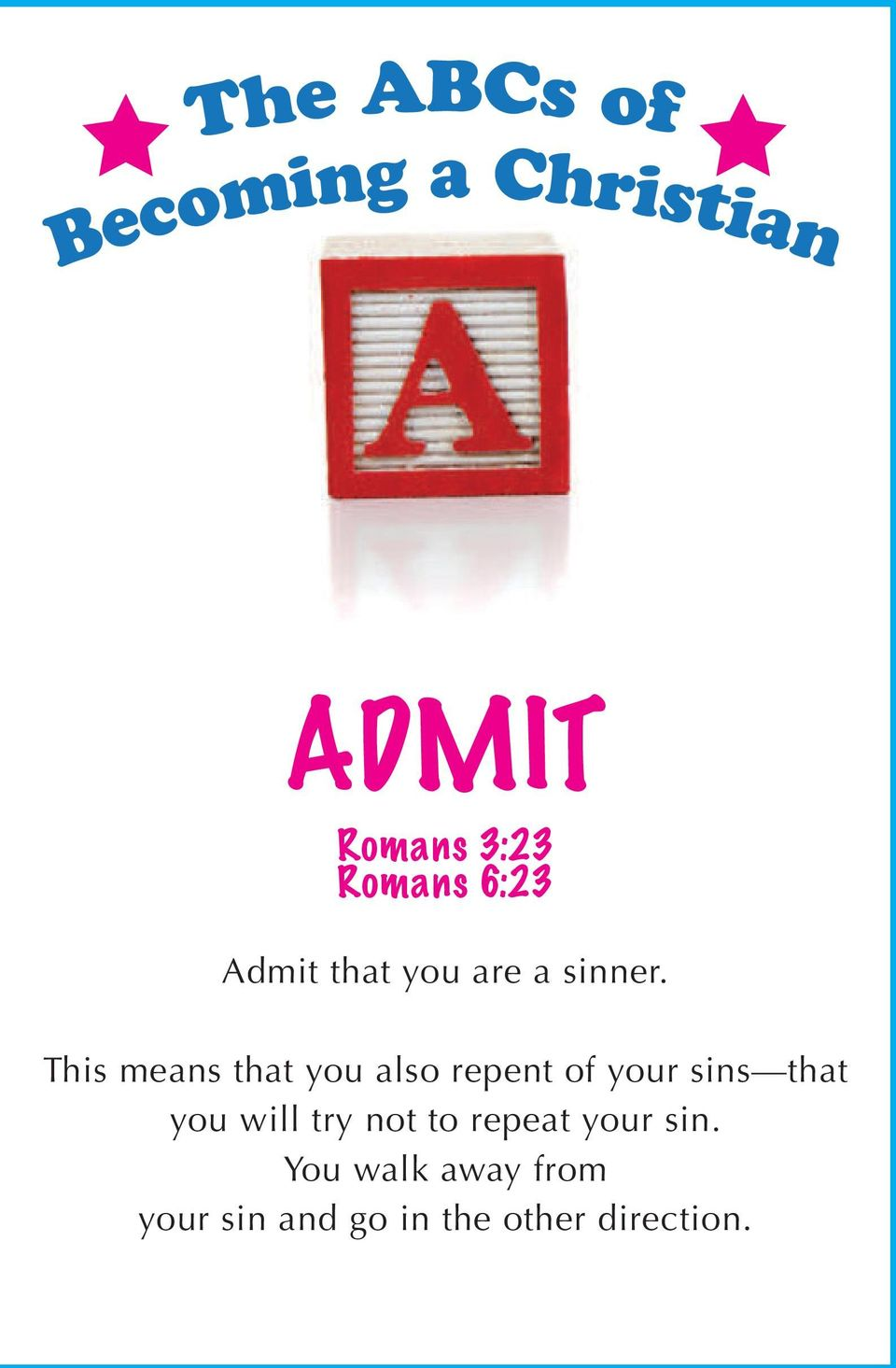 This means that you also repent of your sins that