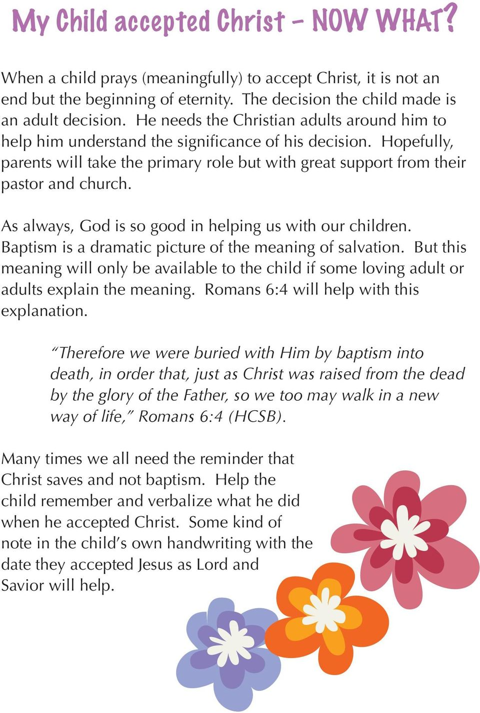 As always, God is so good in helping us with our children. Baptism is a dramatic picture of the meaning of salvation.