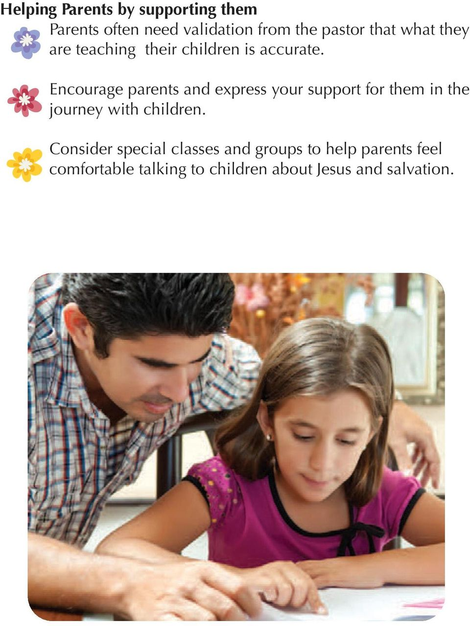 Encourage parents and express your support for them in the journey with children.