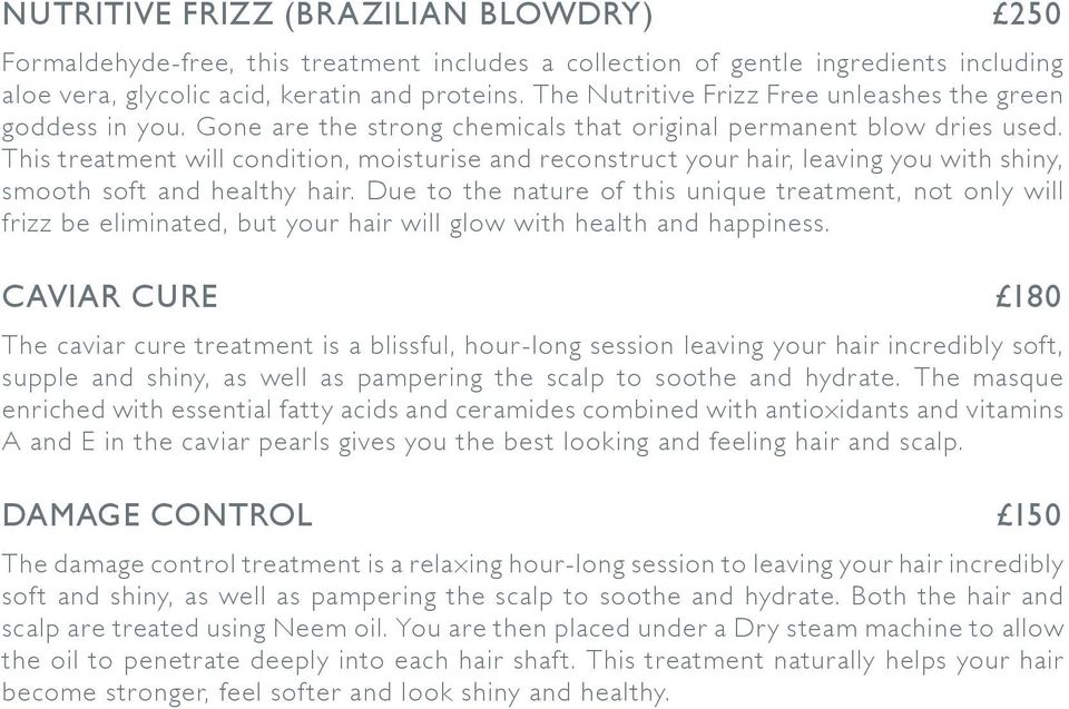 This treatment will condition, moisturise and reconstruct your hair, leaving you with shiny, smooth soft and healthy hair.