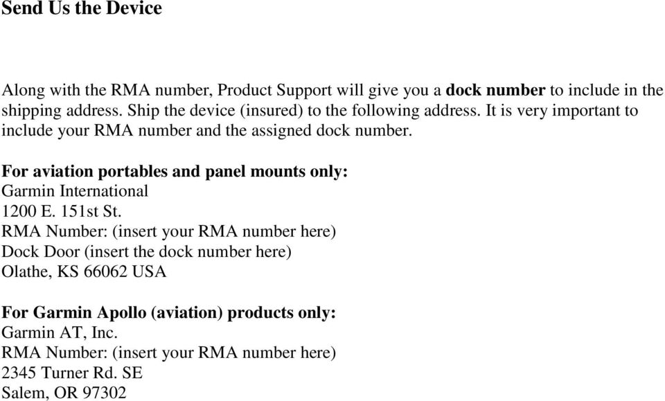 It is very important to include your RMA number and the assigned dock number.