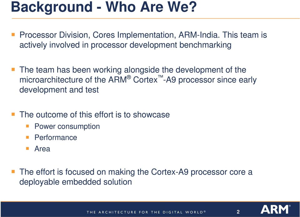 development of the microarchitecture of the ARM Cortex -A9 processor since early development and test The outcome