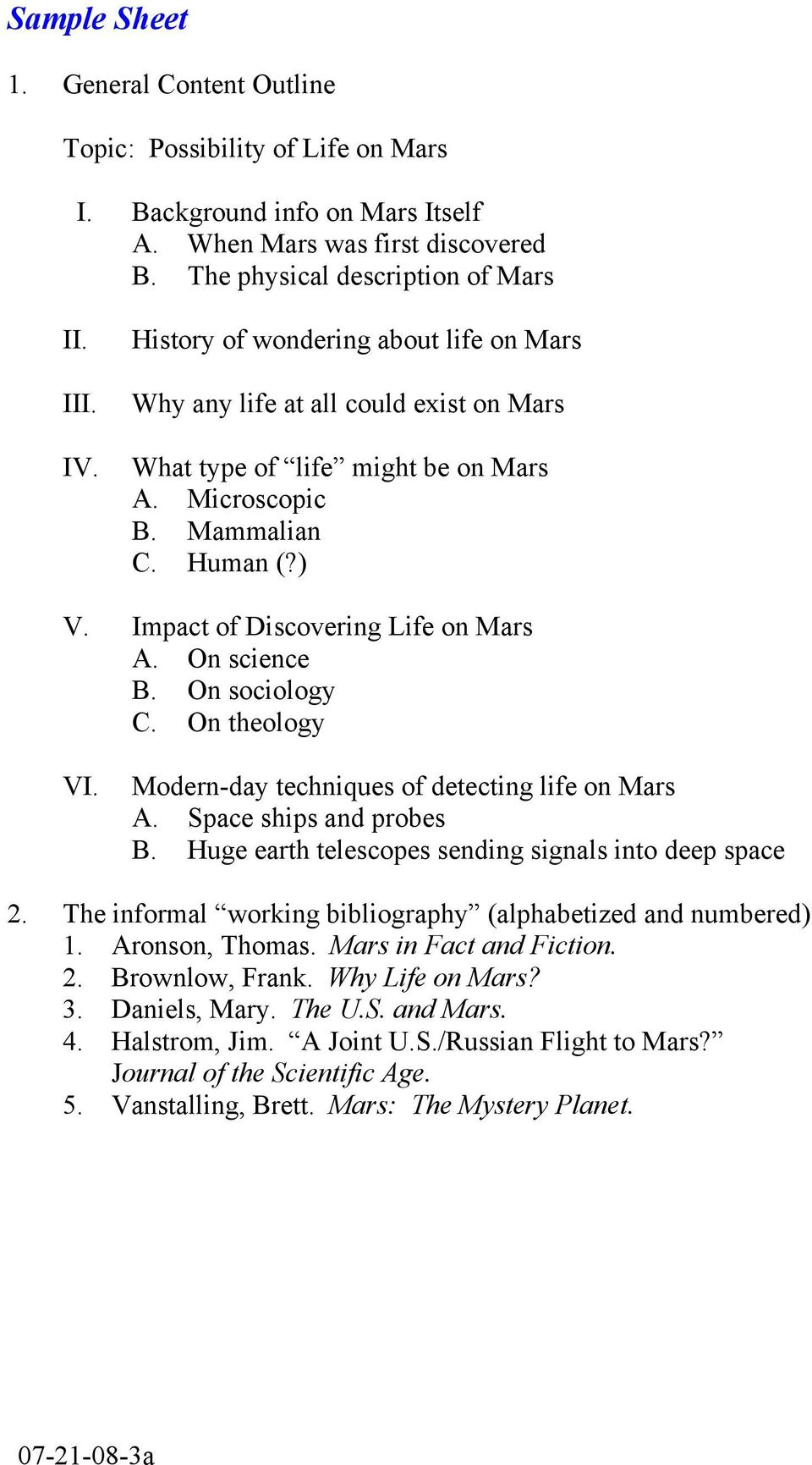 On science B. On sociology C. On theology VI. Modern-day techniques of detecting life on Mars A. Space ships and probes B. Huge earth telescopes sending signals into deep space 2.