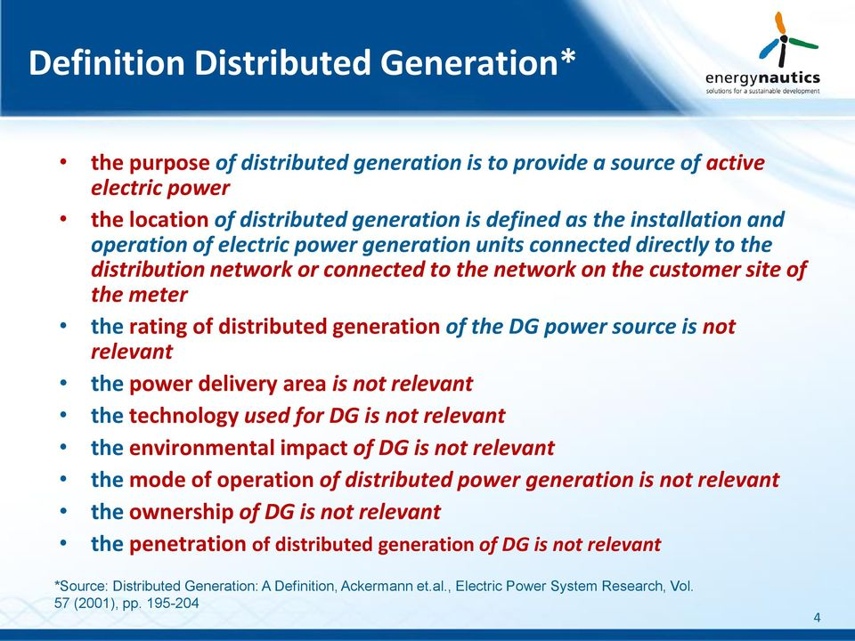 DG power source is not relevant the power delivery area is not relevant the technology used for DG is not relevant the environmental impact of DG is not relevant the mode of operation of distributed