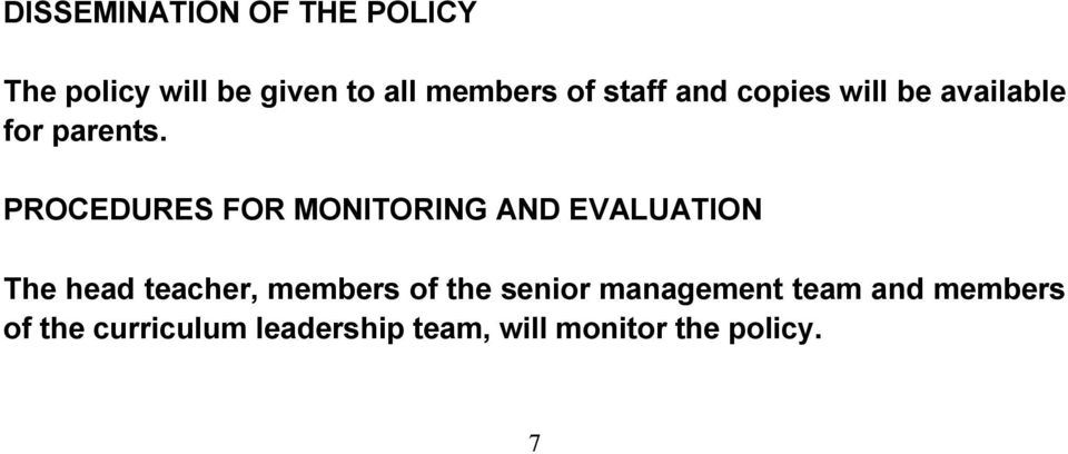 PROCEDURES FOR MONITORING AND EVALUATION The head teacher, members of